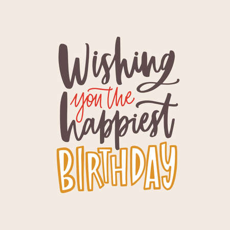 Banner template with Wishing You The Happiest Birthday phrase handwritten with elegant calligraphic cursive font on light background. Stylish festive vector illustration for B-day celebration.