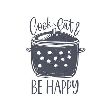 Cook, Eat and Be Happy Schriftzug handgeschrieben auf Vorratstopf. Slogan oder Nachricht mit kursiver kalligraphischer Schrift und dekoriert mit Geschirr für die Hausmannskost. Elegante Vektorillustration
