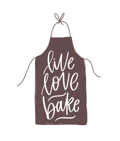 Live Love Bake motivational slogan or quote handwritten with cursive calligraphic font on elegant apron. Stylish lettering isolated on white background. Modern decorative vector illustration