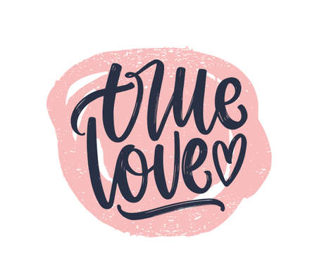 True Love romantic phrase handwritten with elegant cursive calligraphic font on round paint trace. Stylish lettering isolated on white background. Elegant vector illustration for Valentines Day. Illustration