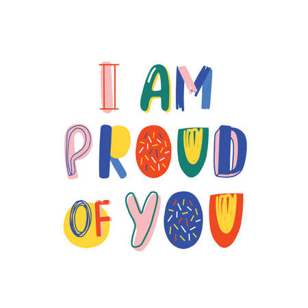 I am proud of you hand drawn vector lettering. Inspirational saying, admiration phrase isolated on white background. Postcard, greeting card decorative typography. Positive quote, happiness expression Ilustração Vetorial