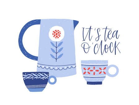 Kettle and teacups flat vector illustration. Hand painted crockery items. Utensil in rustic style. It is tea oclock lettering. Tea-set with calligraphic inscription isolated on white background. Stock fotó - 134323746
