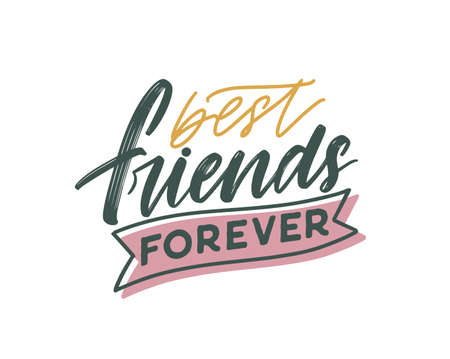 Friend day vector lettering. Best friends forever handwritten phrase illustration. Friendship holiday. Elegant font, festive colorful inscription. Positive saying. Calligraphic quote.