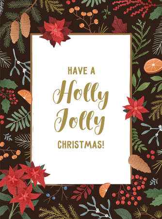 Have a holly jolly christmas greeting card template. Botanical backdrop with text space. Poinsettia, mistletoe, ilex, mountain ash, cones, spruce and coniferous branches border on black background Ilustrace