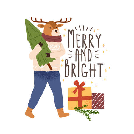 Xmas and New Year greeting card with inscription Merry and Bright vector flat illustration. Funny childish deer carrying Christmas tree isolated on white. Festive postcard with gift boxes