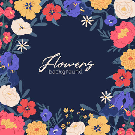 Square background with gorgeous blooming flowers and place for text. Greeting card template decorated with frame of elegant floral plants on dark backdrop. Colorful flat vector illustration