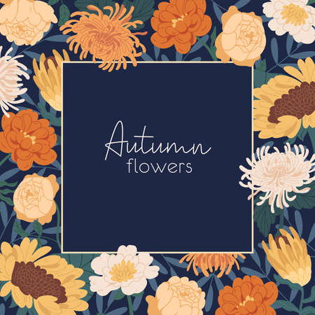 Square flowery background with gorgeous autumn flowers and place for text. Card template with frame of elegant floral plants on dark backdrop. Colorful flat vector illustration