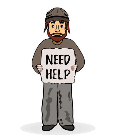 Homeless sad man without shelter and beg for help. Need Help text. Shaggy poor man in dirty rags. illustration. Social problem: homeless and unemployment trouble. Financial crisis Ilustração
