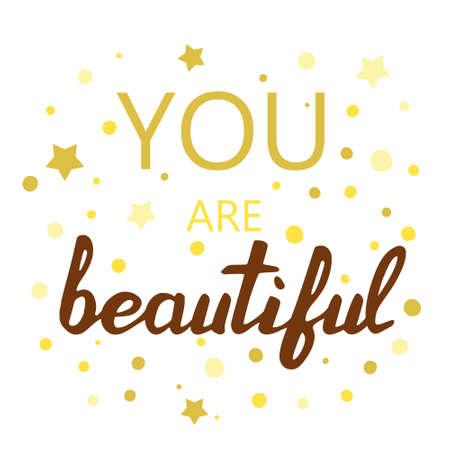 big shirt: You are beautiful slogan. Illustration