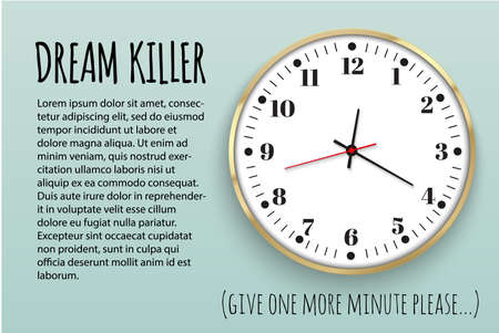 Dream killer. The slogan of printing with a clock for printing. Office clock. Vector illustration Illustration