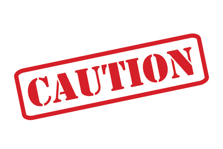 carefulness: CAUTION red rubber stamp vector over a white background.