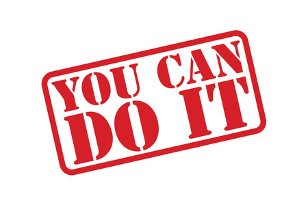 make belief: YOU CAN DO IT red rubber stamp vector over a white background. Illustration