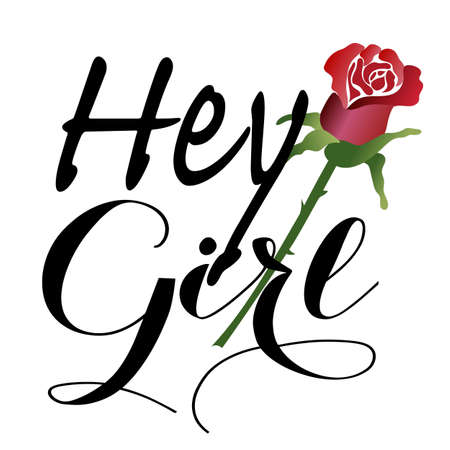 Slogan Hey girl t-shirt quote lettering. Decoration red rose.