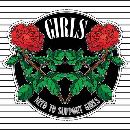 Girls need to support girls slogan, clothes for t-shirt with printed graphic design. Stickers, embroidery, applique in the style of ancient breeds, background rose. Vectores