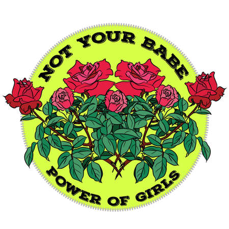 Not your babe slogan fashion stripes, badges. Exclusive girl gang rose with leaves rock girl gangs, clothes for t-shirt with printed graphic design. A set of stickers, embroidery, applique in the style of ancient breeds.