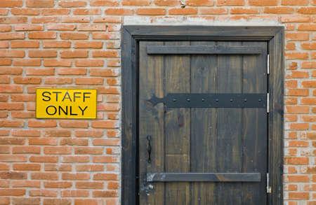 keep out: Staff only - do not enter  closeup