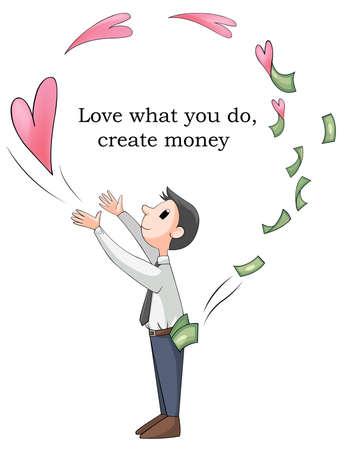 hacer el amor: Ama a tu trabajo o lo que usted va a hacer rico Esta es la imagen conceptual, crear por el vector