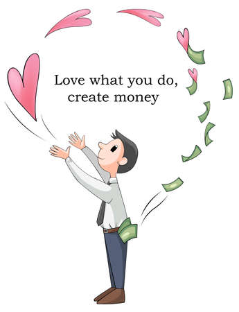 make love: Love your job or what you do will make you rich  This is conceptual picture, create by vector