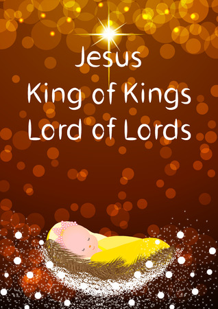 Baby Jesus with star. Jesus Christ is the King of Kings and Lord of Lords