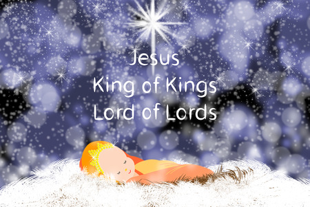 christ the king: Baby Jesus with star.Jesus Christ is the King of Kings and Lord of Lords