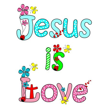 believes: Jesus is love with butterfly and flower text design Illustration
