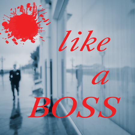 like a boss-quote-text on blurred photo