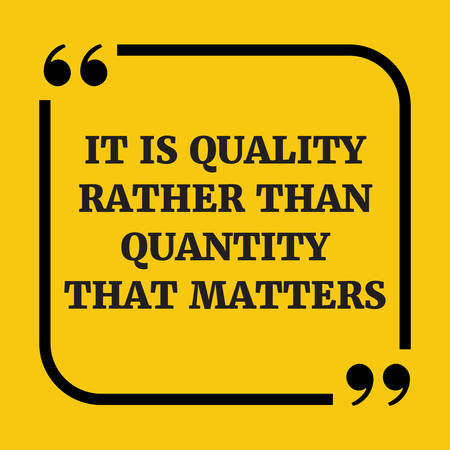 rather: Motivational quote. It is quality rather than quantity that matters. On yellow background. Illustration