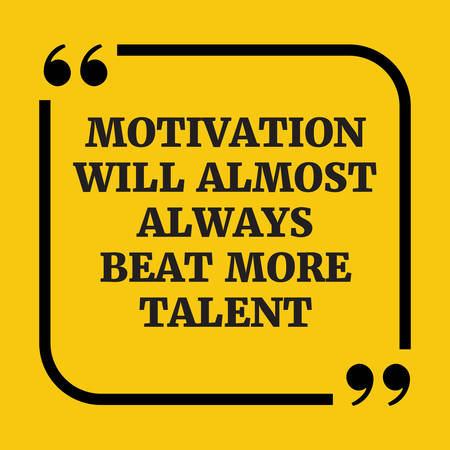 mere: Motivational quote.Motivation will almost always beat mere talent.On yellow background. Illustration