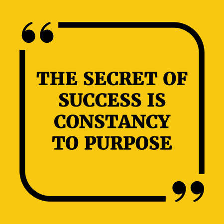 constancy: Motivational quote.The secret of success is constancy to purpose..On yellow background. Illustration