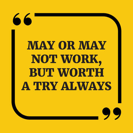 but: Motivational quote.May or may not work, but worth a try always.On yellow background.