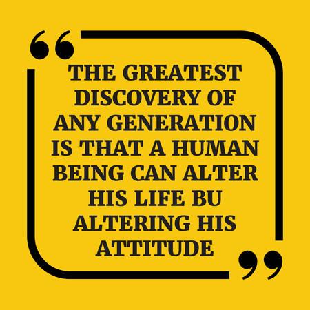 ser humano: Motivación quote.The mayor descubrimiento de cualquier generación es que un ser humano puede alterar su vida alterando su attitude.On fondo amarillo. Vectores