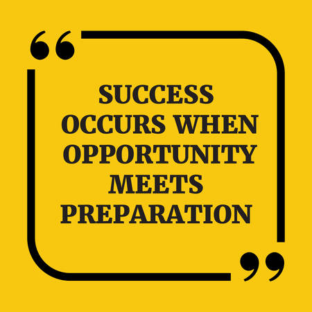 Motivational quote.Success occurs when opportunity meets preparation.On yellow background.