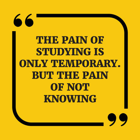but: Motivational quote.The pain of studying is only temporary. But the pain of not knowing.On yellow background.