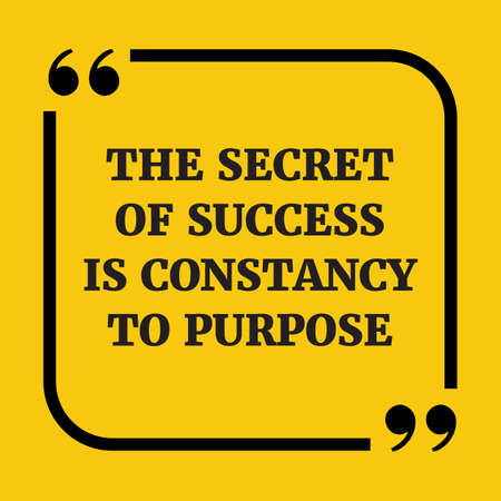 constancy: Motivational quote. The secret of success is constancy to purpose. On yellow background.