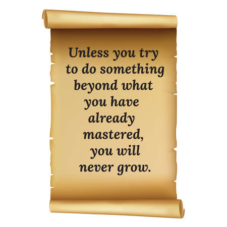 Wize qoute.Unless you try  to do something  beyond what  you have  already  mastered,  you will  never grow.Simple disign. Иллюстрация