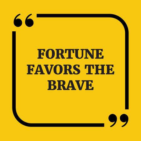 favors: Motivational quote.Fortune favors the brave.On yellow background.