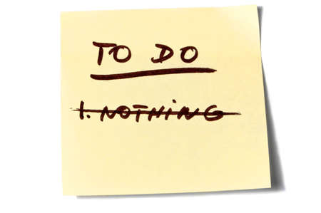 nothing: A postit displaying nothing to do shoot on white background