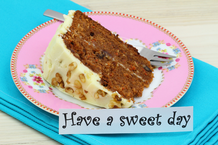walnut cake: Have a sweet day card with carrot and walnut cake