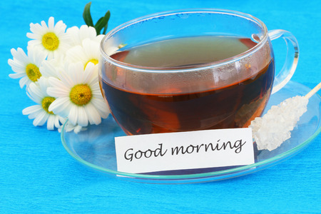 good morning: Good morning card with cup of tea and white daisies
