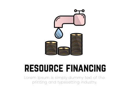 Finance. Financial services. Resource financing. Illustration  of a drop falling from a tap, under it stacks of coins, inscription resource financing, text.