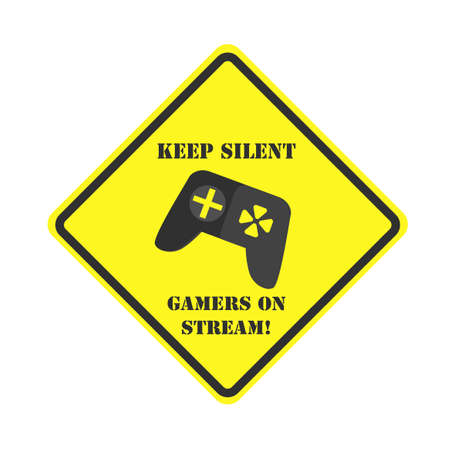Square yellow sign. Keep silent gamers on stream sign isolated on white background. Vector, Illustration Illusztráció