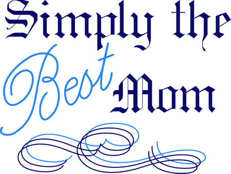 uniquely: A touch of elegance in the scroll and lettering styles make this a design uniquely fitting for the best mom ever.  We love it as print art in a hand made frame!