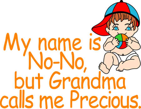 but think: Some little ones her no-no so much they may think thats their name but grandmas always find them precious!