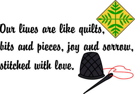 Quilters create memories that cover a lifetime in fabric. This fun graphic can be used for all your print art designs.