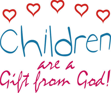 axiom: Show the children how precious they are with this design on t-shirts, sweatshirts, quilts, wall hangings and more.