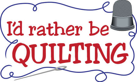 Here's a great saying for a quilter.  Add this whimsical text and frame to a quilt block for an extra special touch. Vettoriali