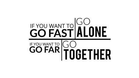 너가 빨리 가고 싶으면 너 혼자서 멀리 가고 싶으면 혼자 가라. 일러스트