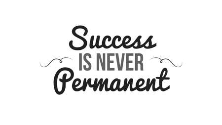 Success Is Never Permanent Ilustrace