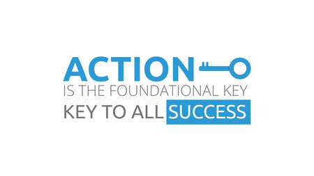 Action Is The Foundational Key To All Success Ilustrace