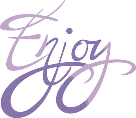 enjoy life: Enjoy life!  Add this inspirational message to a cup or other item to bring inspiration to others. Illustration